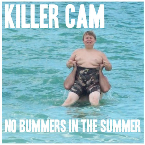 No Bummers In The Summer
