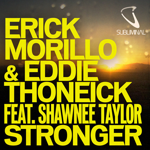 Erick Morillo & Eddie Thoneick feat. Shawnee Taylor - Stronger Club Mix