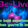 Be-Live - No best experience when you're in love
