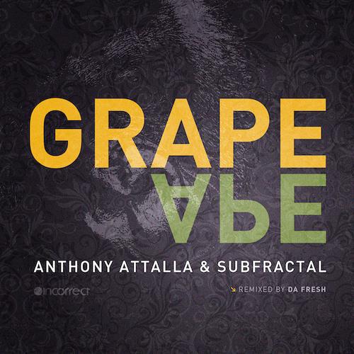 Anthony Attalla & Subfractal - Grape Ape (Da Fresh rmx) (Incorrect Music)