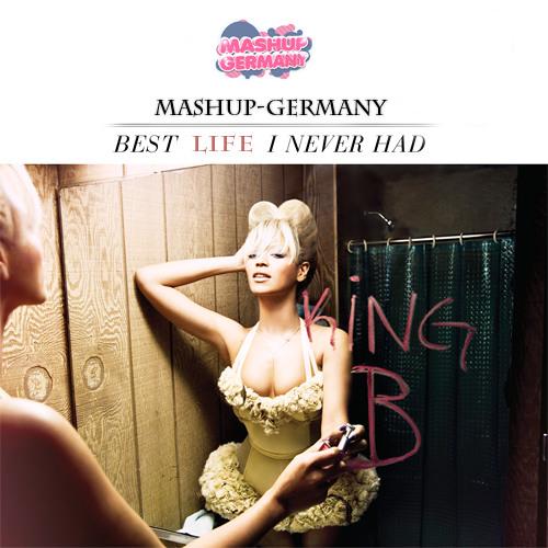 Mashup-Germany - Best life I never had