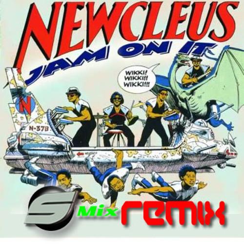 Newcleus - Jam on it (S-Mix Demo Remix)
