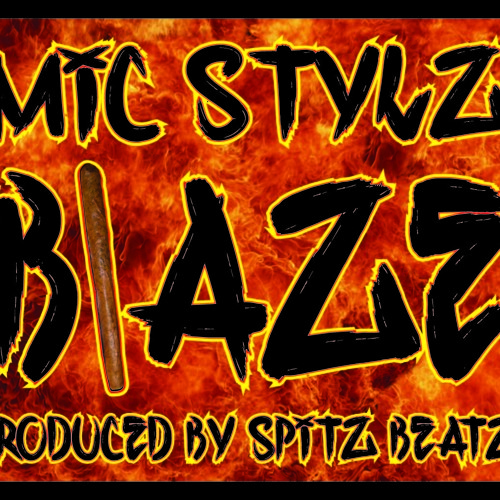 Blaze (produced by Spitz Beatz)