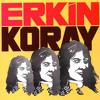 İnan Ki - Erkin Koray