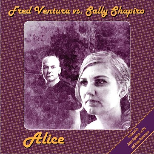 Johan Agebjörn & Le Prix feat. Fred Ventura & Sally Shapiro - Alice