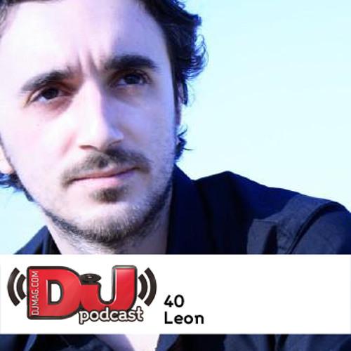 DJ Weekly Podcast 40: Leon