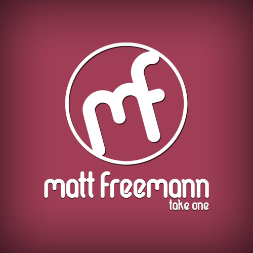 Matt Freemann - Take One (WIP Version)