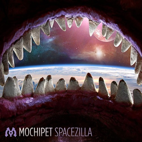 MOCHIPET - SPACEZILLA [Like? Repost!]