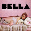 Bella - Nobody Loves Me (Hardwell Remix)