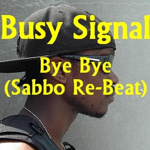 Busy Signal - Bye Bye (SaBBo beat-up)