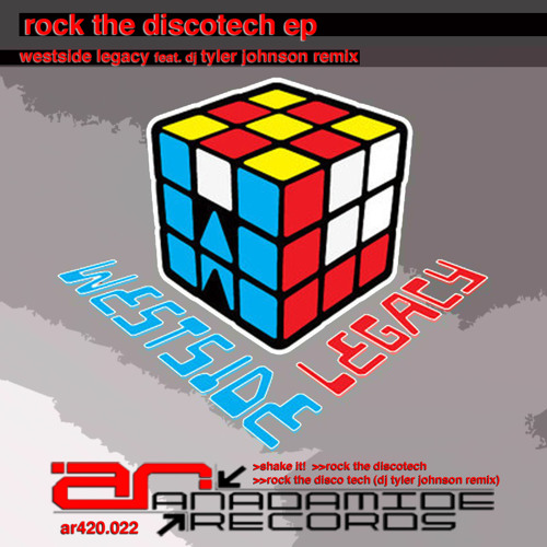 Rock the Discotech - WESTSIDE LEGACY - Anadamide Records