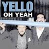 Shizuka, Yello - Oh Yeah (Shizuka Remix)