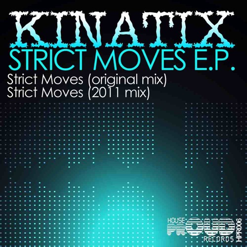 Kin@ix-Strict Moves (sample) Original mix & 2011 Mix***OUT NOW ON BEATPORT VIA HOUSEPROUD RECORDS***