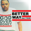 "Bizzle ""Better Way"" feat. P-Dub Aka Willie Moore Jr."