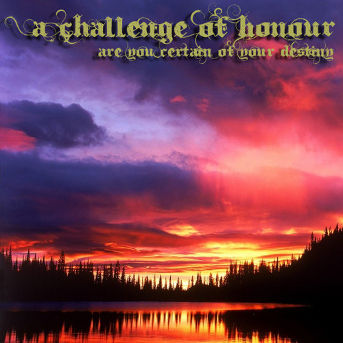 A CHALLENGE OF HONOUR - A MORAL DESTINY
