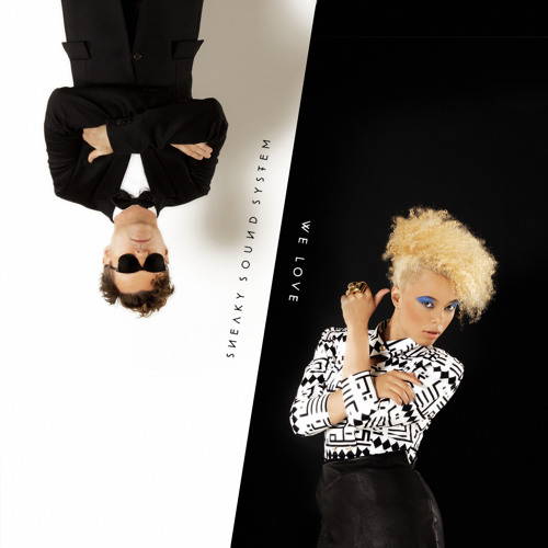 Sneaky Sound System - We Love (Pleasurekraft Dub)