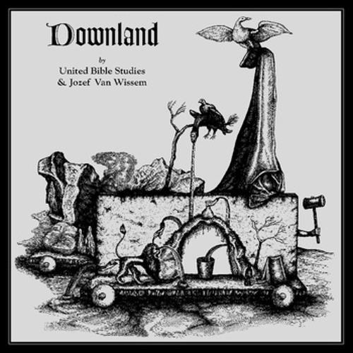 United Bible Studies & Jozef van Wissem: Excerpts from the Downland LP