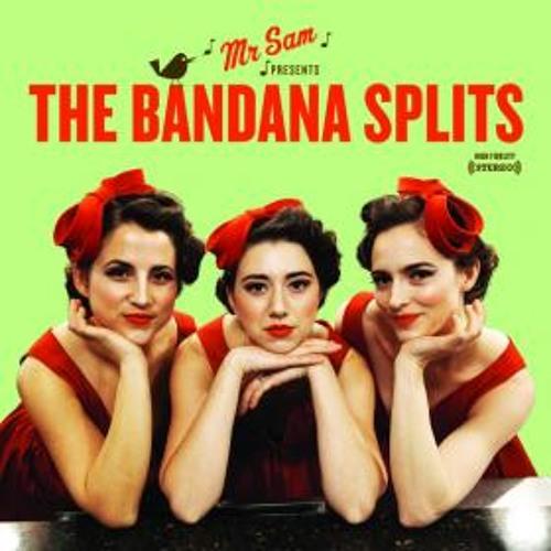 The Bandana Splits: Sometimes