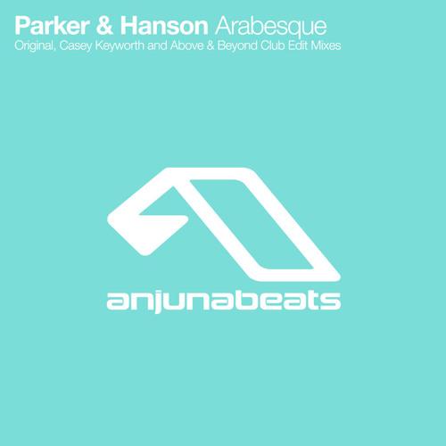 Parker & Hanson - Arabesque (Casey Keyworth Remix)