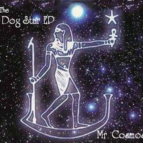 The Dog Star EP - FREE DOWNLOAD mrcosmos.bandcamp.com