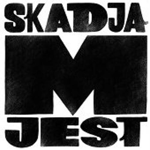 Skadja - Jest M