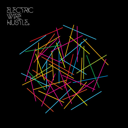 Electric Wire Hustle – Again