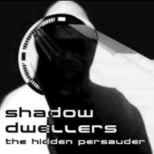 Shadow Dwellers - The Hidden Persuader (+ video in description)