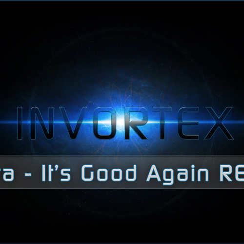 Indra - It's Good Again (Invortex Remix) | FREE Download |