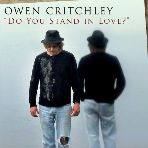 Do You Stand in Love? - Owen Critchley