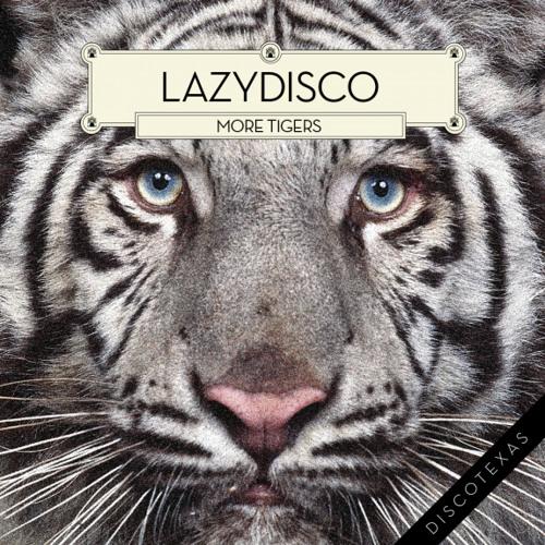 Lazydisco - More Tigers (Coupons Remix)