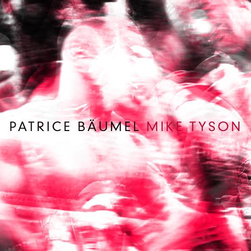 01 Patrice Baumel - Mike Tyson