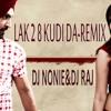'LAK-28 KUDI DA'' REMIX- DJ NONIE & DJ RAJ
