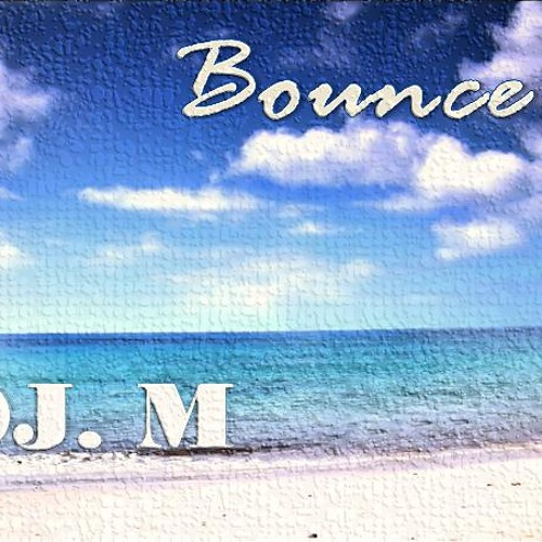 DJ. M - Bounce (Original Mix)