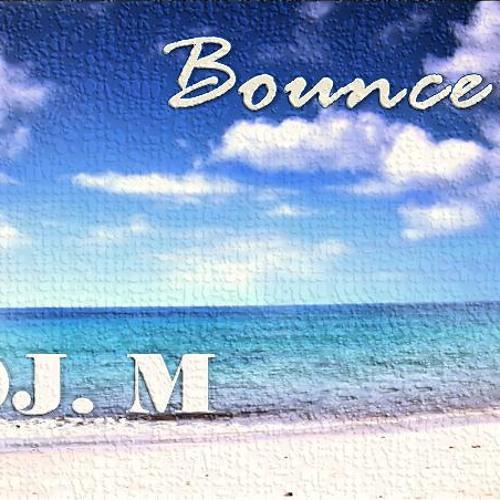 DJ. M - Bounce (Original Mix)