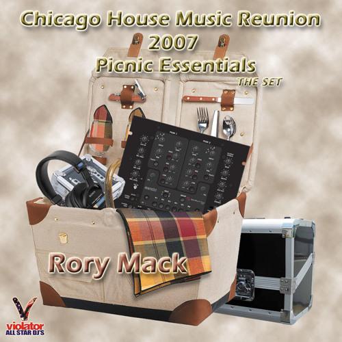 DJ Rory Mack - 2007 Chicago House Music Reunion Picnic Essentials
