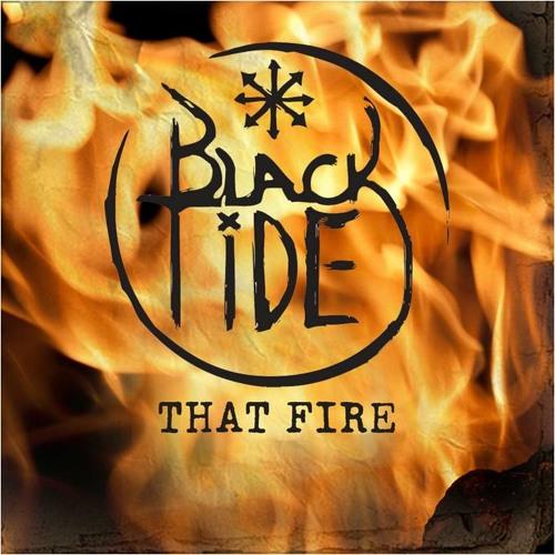 Black Tide - That Fire