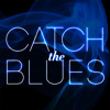 Catch The Blues