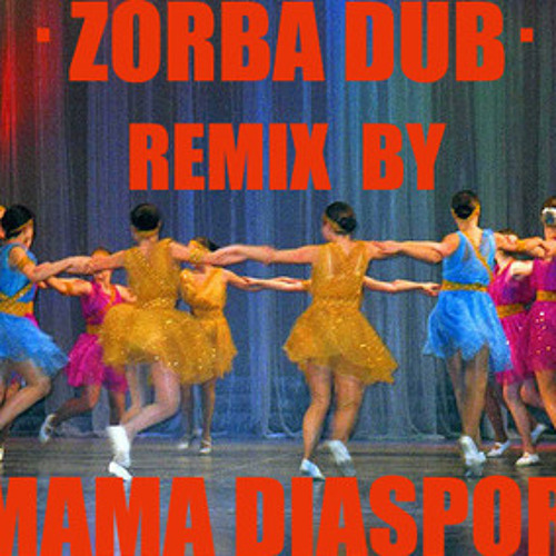 DERBASTLER -Zorba Dub - MAMA DIASPORA  Remix