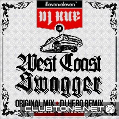 "DJ Kue - ""West Coast Swagger"" (DJ Hero remix)"