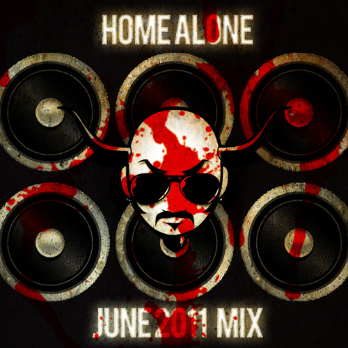 HOME ALONE - June 2011 MIX [FREE DOWNLOAD]