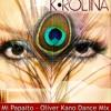 K'ROLINA - PAPAITO - REMIX DJ OLIVER KANO