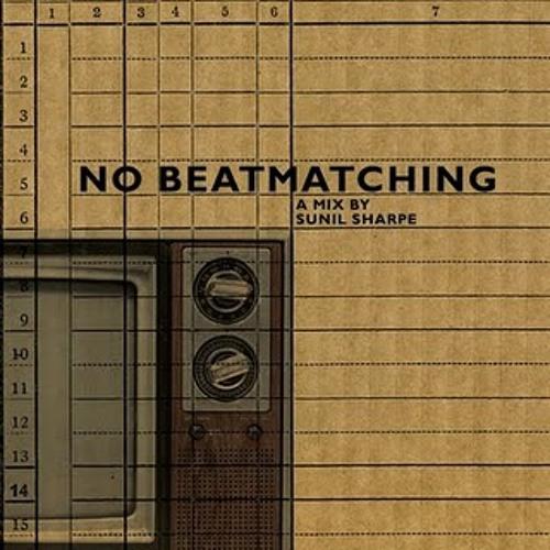 Sunil Sharpe - No Beatmatching (SSTN)