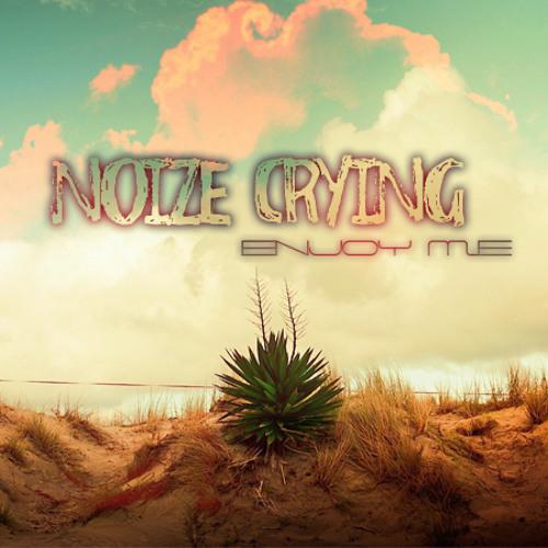 Enjoy Me - Noize Crying (Original mix)