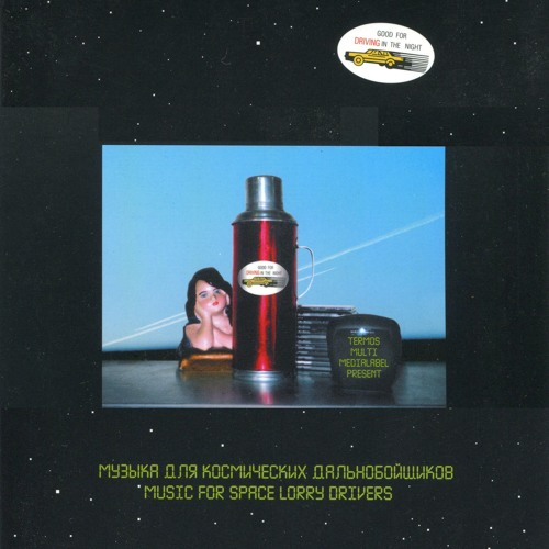 """Music For Space Lorry Drivers"" Thermos Rec (CD)- Compiled & Co-Produced by DerBastler"