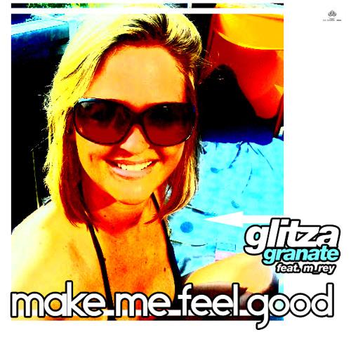 glitza granate - make me feel good