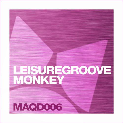 Leisuregroove - Monkey [MAQD006]