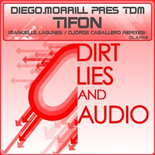 Diego.Morrill Pres TDM - Tifon (Original Mix) [Dirt Lies & Audio]