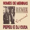 Nomes de Meninas - Pepeu e DJ Cuca (Power Remix)