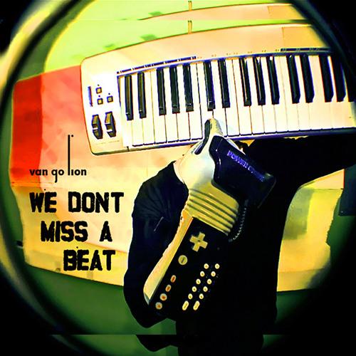 Van Go Lion: We Don't Miss A Beat