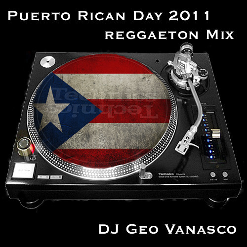Geo Vanasco - Puerto Rican Day 2011 Reggaeton Mix